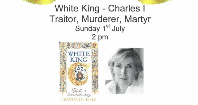 Leanda de Lisle Talk: White King – Charles I  Traitor, Murderer, Martyr
