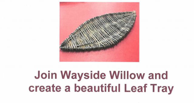 Willow Workshop – Create a beautiful Leaf Tray