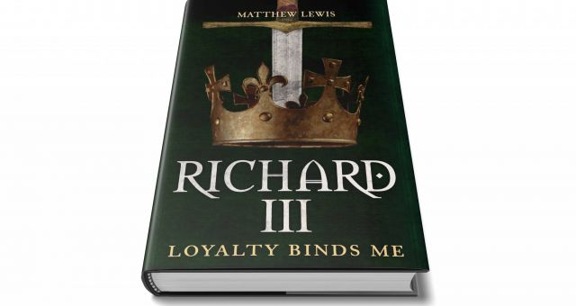 Matthew Lewis Talk – Richard III: Loyalty Binds Me