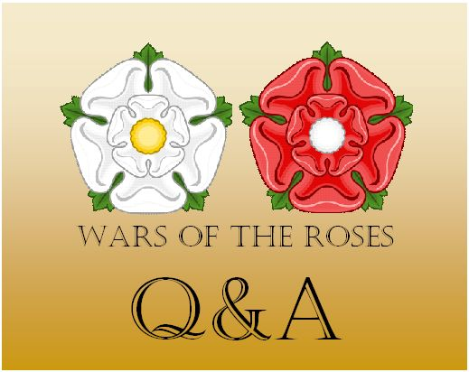 Medieval Festival - Wars of the Roses  Q & A