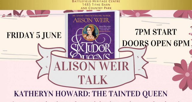 Alison Weir Talk: Katheryn Howard – The Tainted Queen RE-ARRANGED DATE
