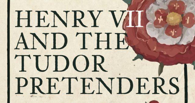 Nathen Amin – Henry VII and The Tudor Pretenders Talk